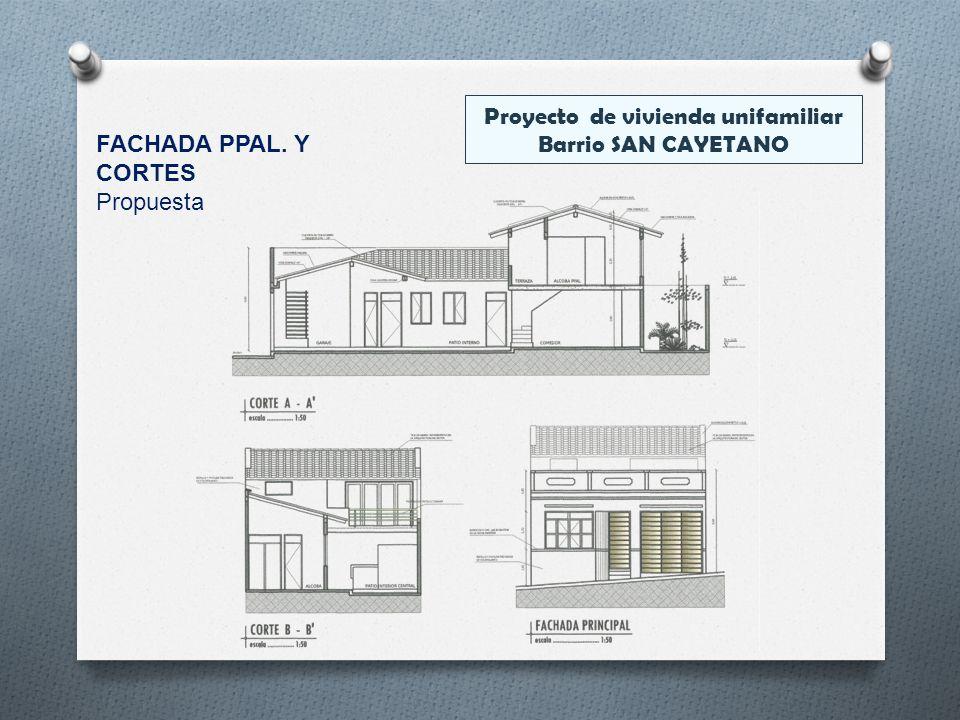 Proyecto de vivienda unifamiliar Barrio SAN CAYETANO FACHADA PPAL. Y CORTES Propuesta