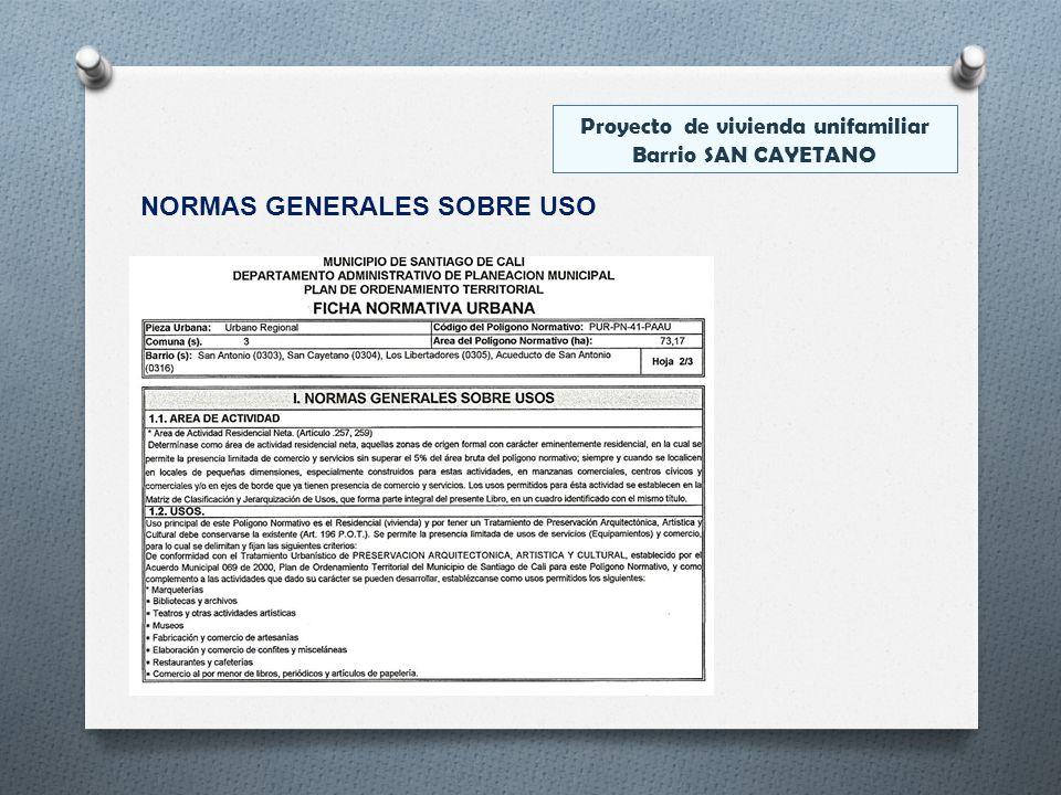 NORMAS GENERALES SOBRE USO Proyecto de vivienda unifamiliar Barrio SAN CAYETANO