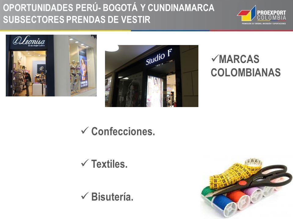 Confecciones. Textiles. Bisutería. OPORTUNIDADES PERÚ- BOGOTÁ Y CUNDINAMARCA SUBSECTORES PRENDAS DE VESTIR MARCAS COLOMBIANAS