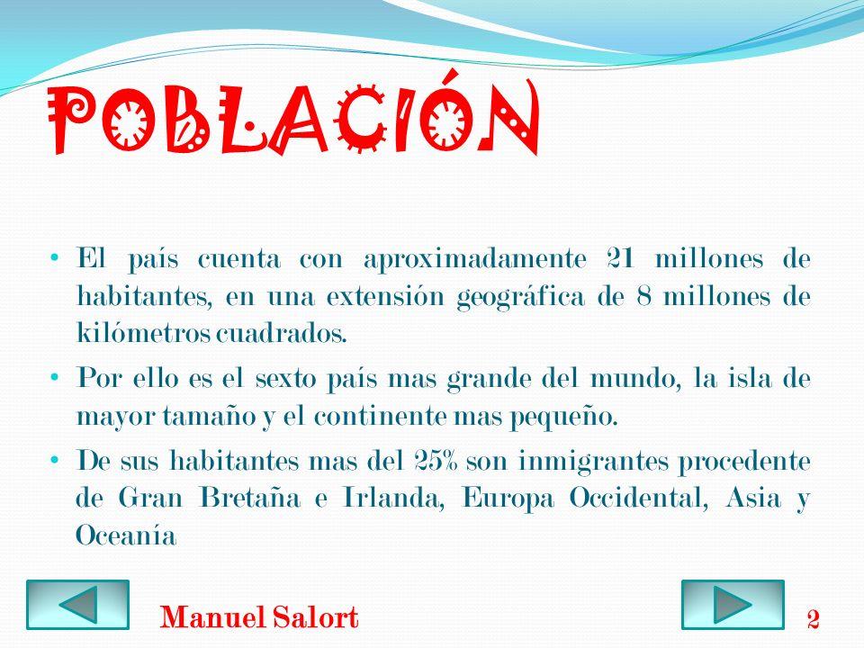 POBLACIÓN El país cuenta con aproximadamente 21 millones de habitantes, en una extensión geográfica de 8 millones de kilómetros cuadrados. Por ello es