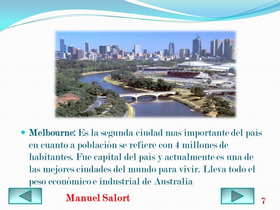 Melbourne: Es la segunda ciudad mas importante del país en cuanto a población se refiere con 4 millones de habitantes. Fue capital del país y actualme