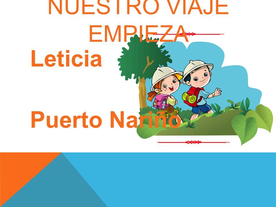 NUESTRO VIAJE EMPIEZA Leticia Puerto Nariño