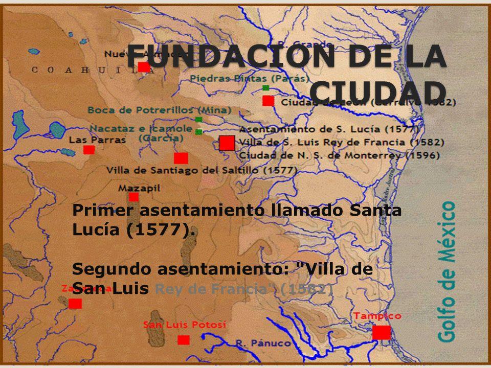 FUNDACION DE LA CIUDAD Primer asentamiento llamado Santa Lucía (1577). Segundo asentamiento: