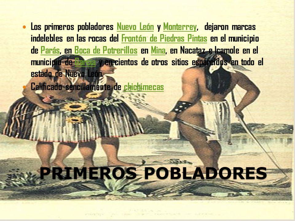 PRIMEROS POBLADORES Los primeros pobladores Nuevo León y Monterrey, dejaron marcas indelebles en las rocas del Frontón de Piedras Pintas en el municip