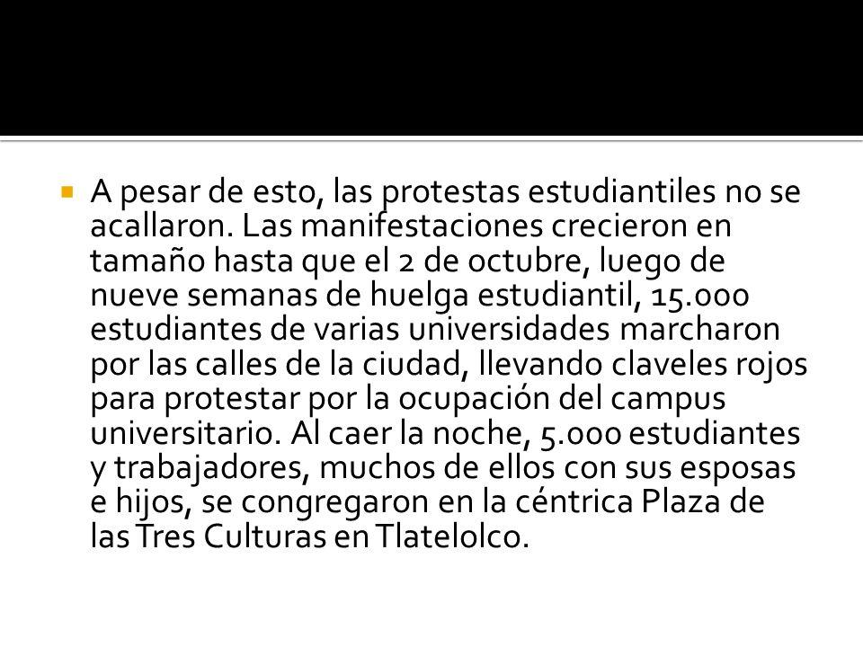 A pesar de esto, las protestas estudiantiles no se acallaron.