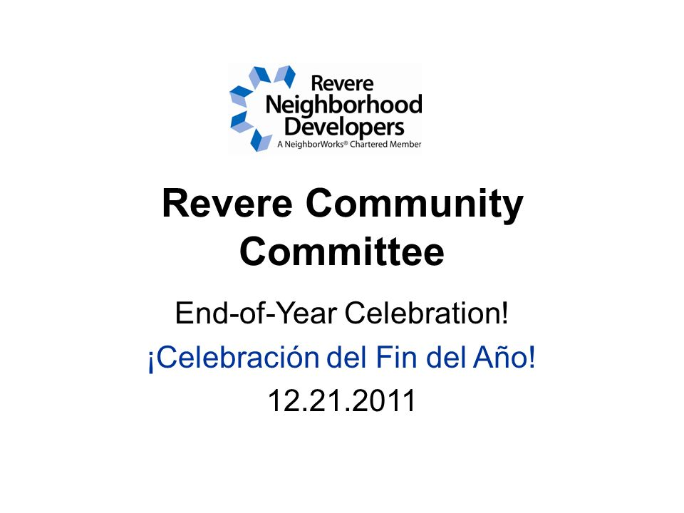 Revere Community Committee End-of-Year Celebration! ¡Celebración del Fin del Año! 12.21.2011