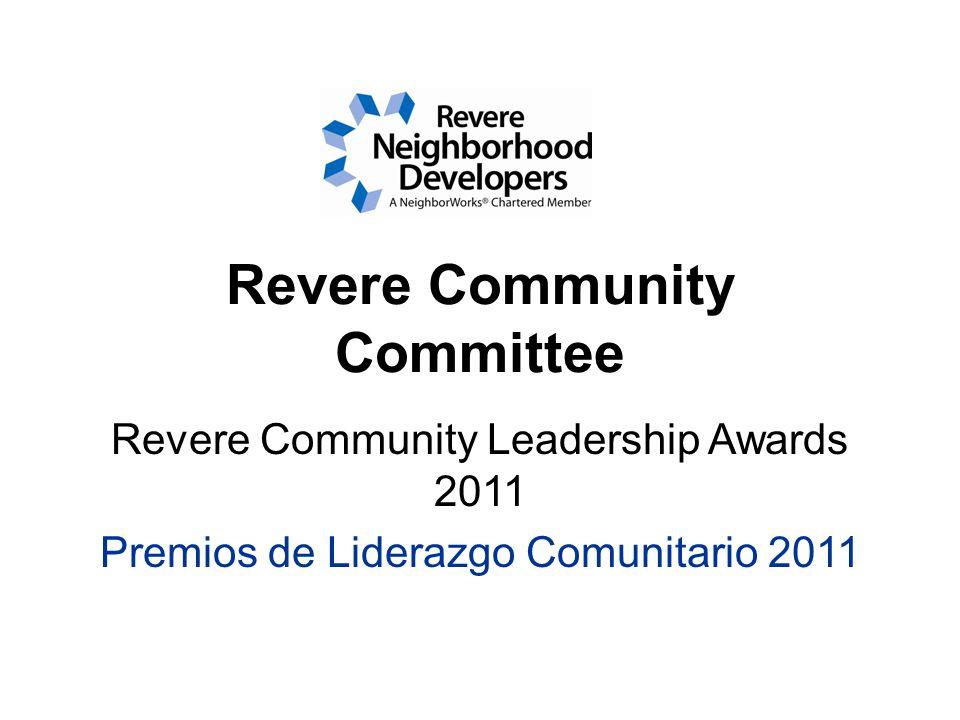 Revere Community Committee Revere Community Leadership Awards 2011 Premios de Liderazgo Comunitario 2011