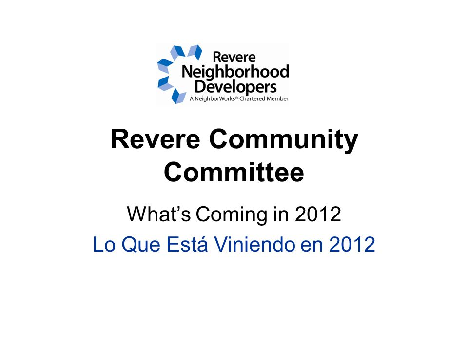 Revere Community Committee Whats Coming in 2012 Lo Que Está Viniendo en 2012