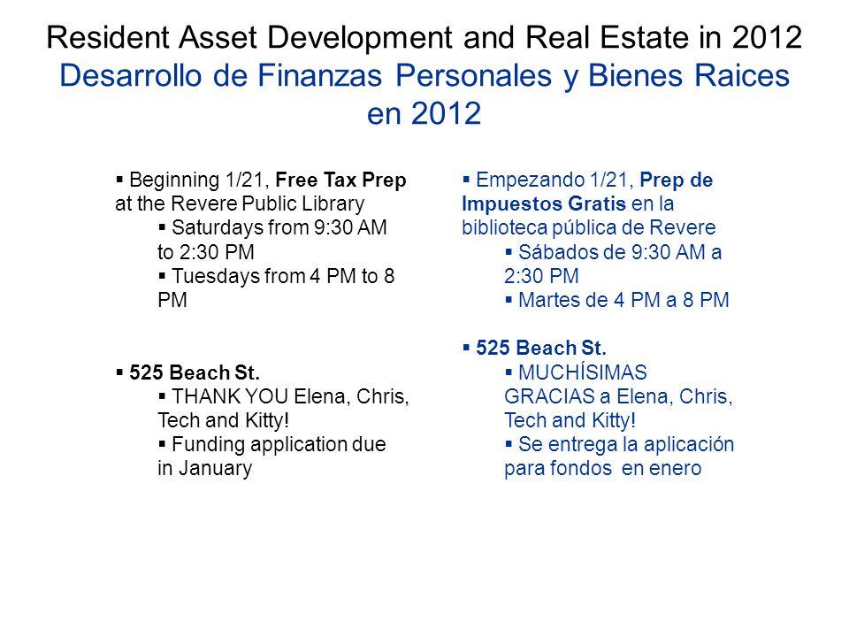 Resident Asset Development and Real Estate in 2012 Desarrollo de Finanzas Personales y Bienes Raices en 2012 Beginning 1/21, Free Tax Prep at the Reve
