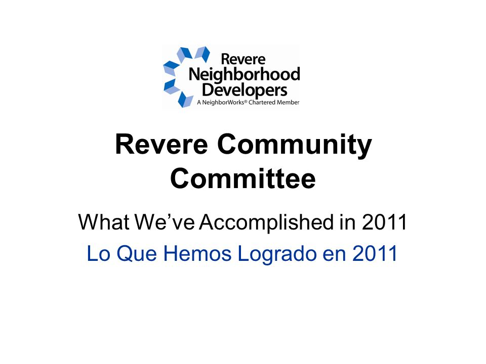 Revere Community Committee What Weve Accomplished in 2011 Lo Que Hemos Logrado en 2011