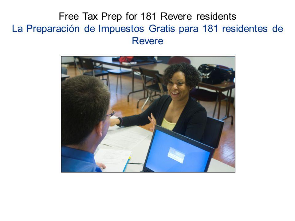 Free Tax Prep for 181 Revere residents La Preparación de Impuestos Gratis para 181 residentes de Revere