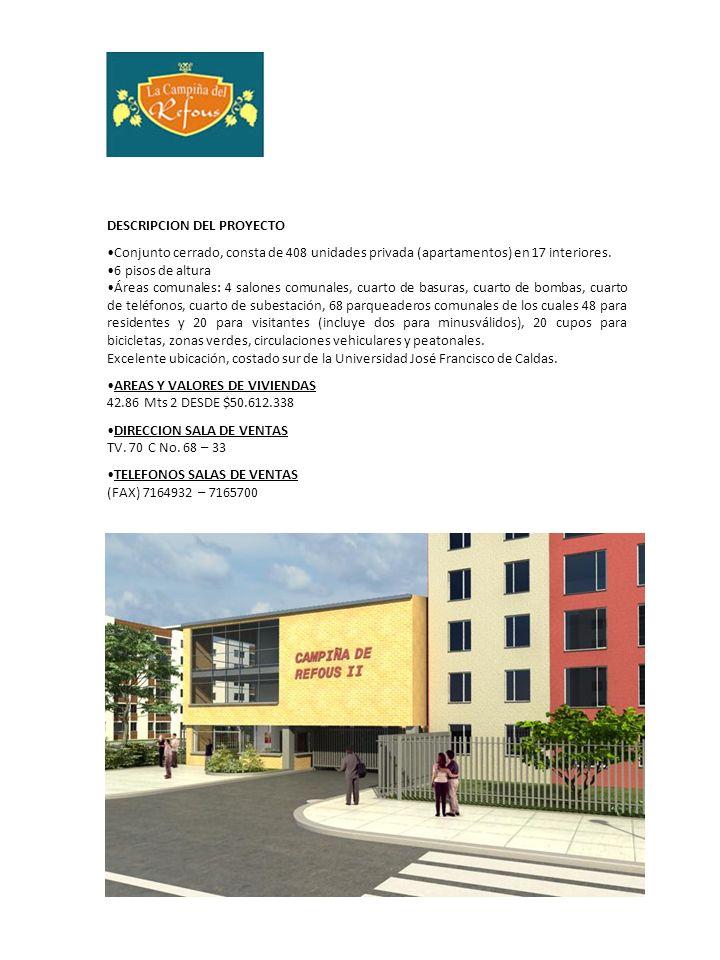 DESCRIPCION DEL PROYECTO Conjunto cerrado, consta de 408 unidades privada (apartamentos) en 17 interiores. 6 pisos de altura Áreas comunales: 4 salone