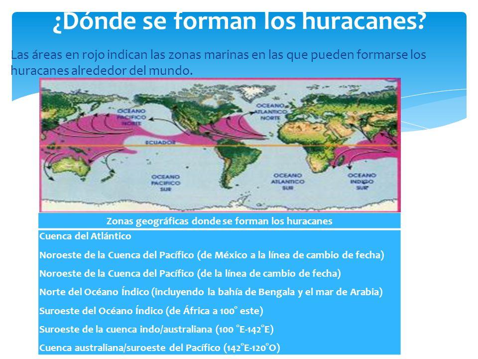 Las áreas en rojo indican las zonas marinas en las que pueden formarse los huracanes alrededor del mundo. ¿Dónde se forman los huracanes? Zonas geográ
