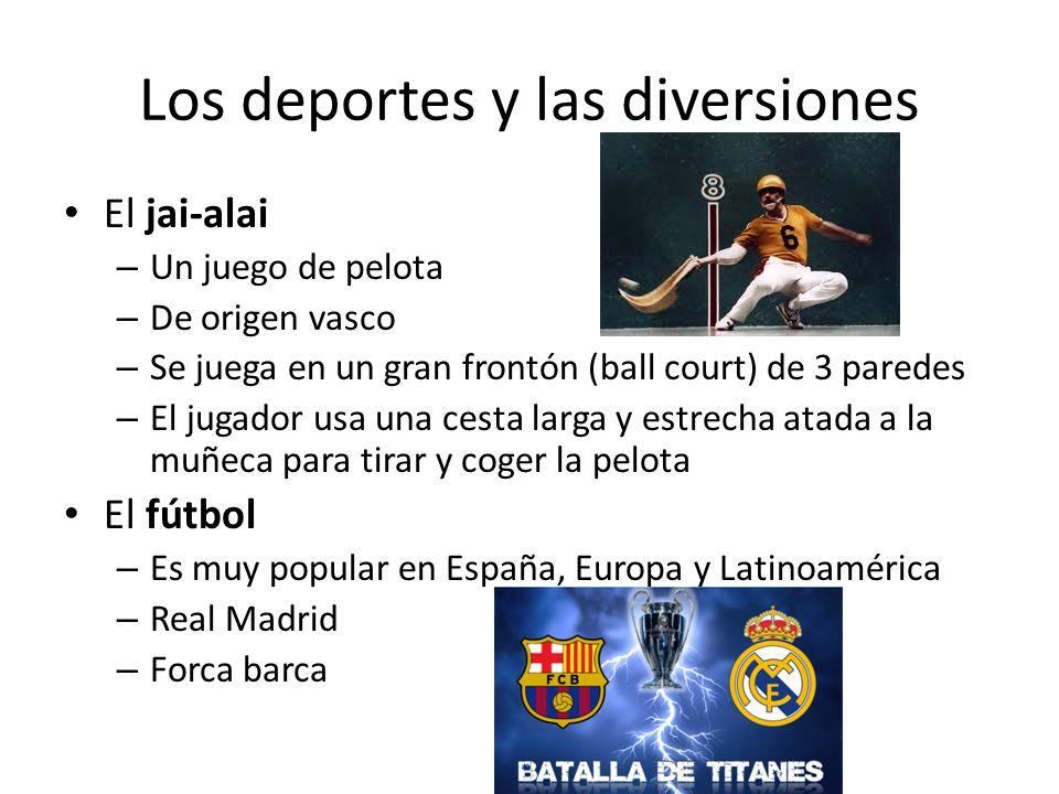 Los deportes y las diversiones El jai-alai – Un juego de pelota – De origen vasco – Se juega en un gran frontón (ball court) de 3 paredes – El jugador