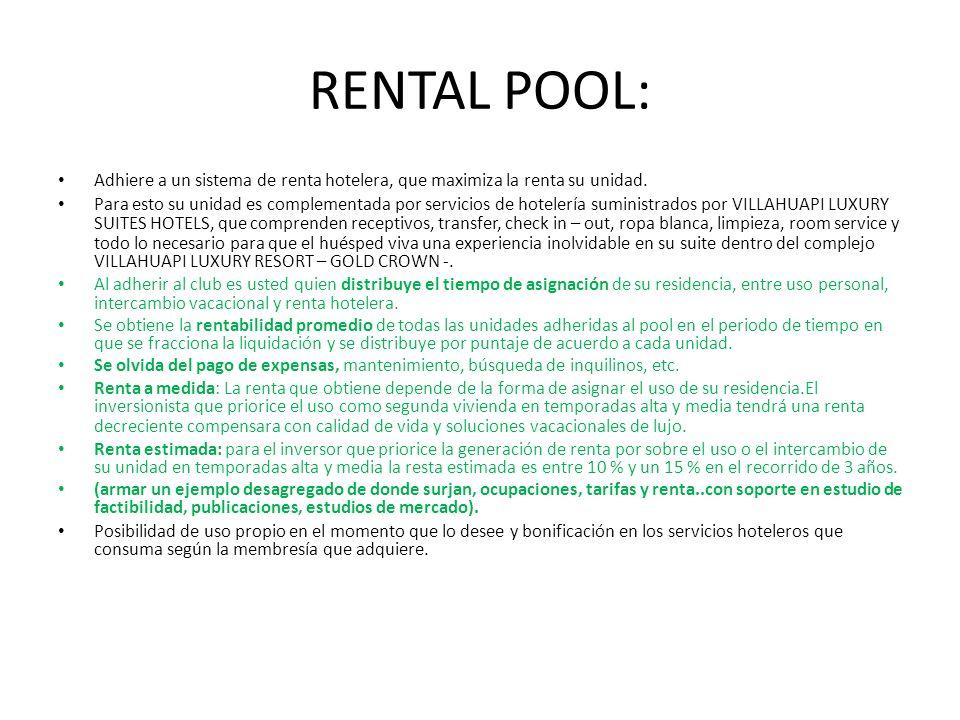 RENTAL POOL: Adhiere a un sistema de renta hotelera, que maximiza la renta su unidad. Para esto su unidad es complementada por servicios de hotelería