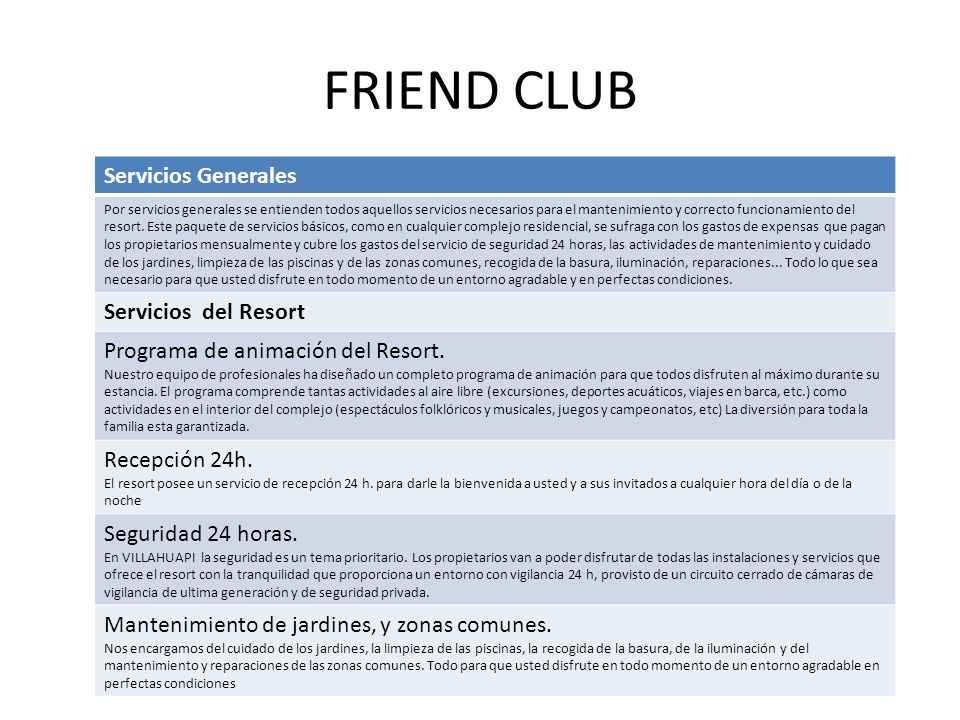 FRIEND CLUB Servicios Generales Por servicios generales se entienden todos aquellos servicios necesarios para el mantenimiento y correcto funcionamien