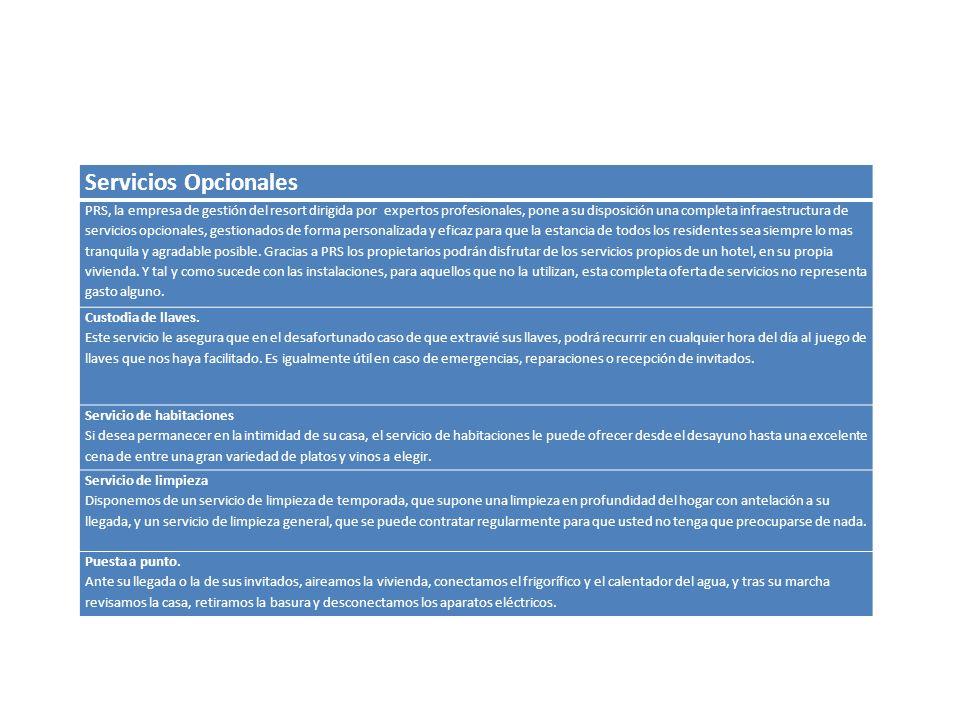 Servicios Opcionales PRS, la empresa de gestión del resort dirigida por expertos profesionales, pone a su disposición una completa infraestructura de