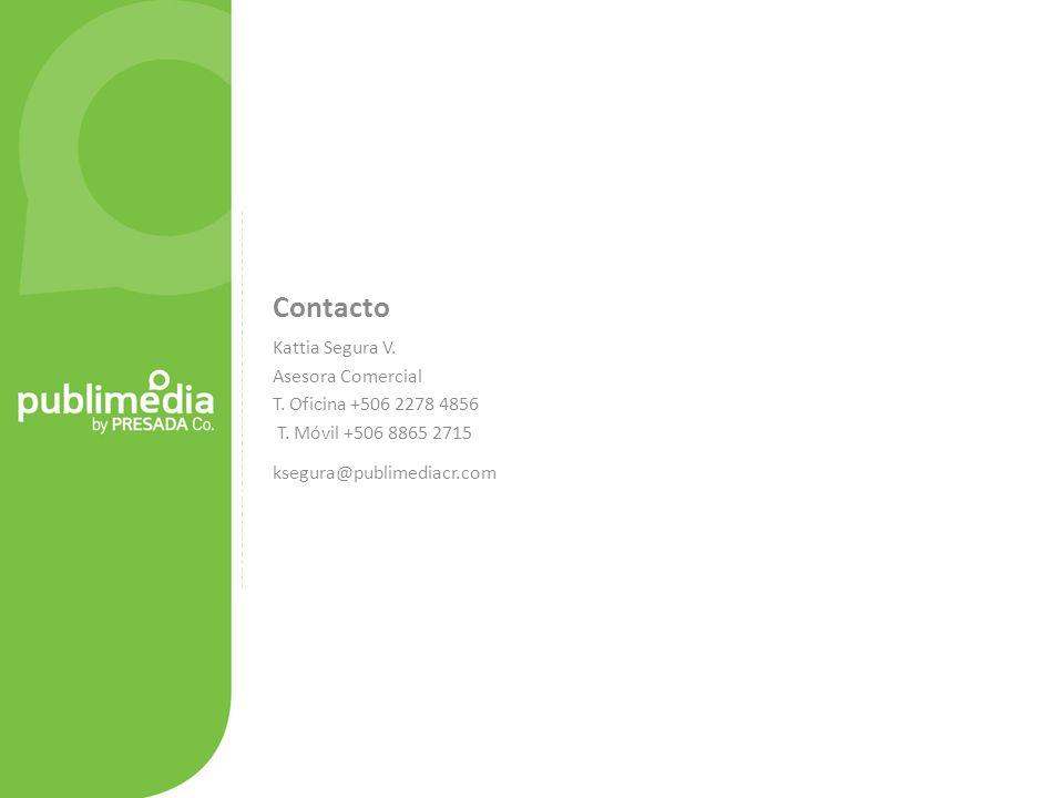 Contacto Kattia Segura V.Asesora Comercial T. Oficina +506 2278 4856 T.