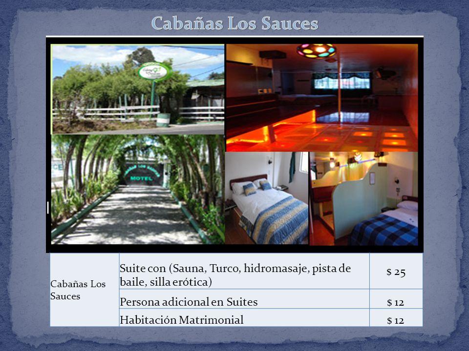 Cabañas Los Sauces Suite con (Sauna, Turco, hidromasaje, pista de baile, silla erótica) $ 25 Persona adicional en Suites$ 12 Habitación Matrimonial$ 12