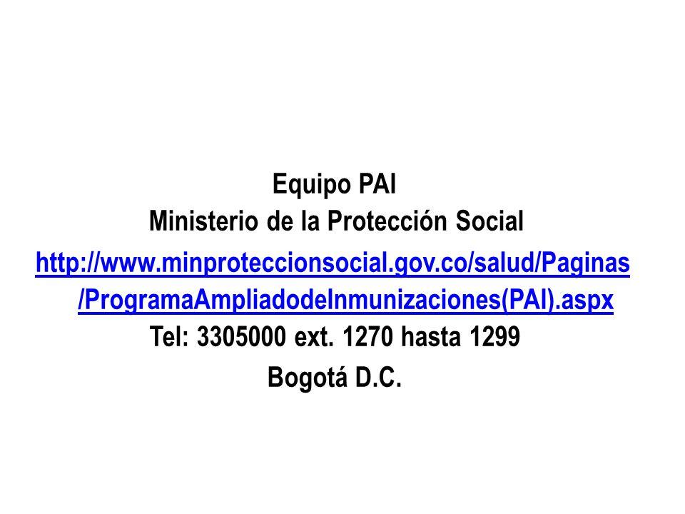 Ministerio de la Protección Social República de Colombia Equipo PAI Ministerio de la Protección Social http://www.minproteccionsocial.gov.co/salud/Pag