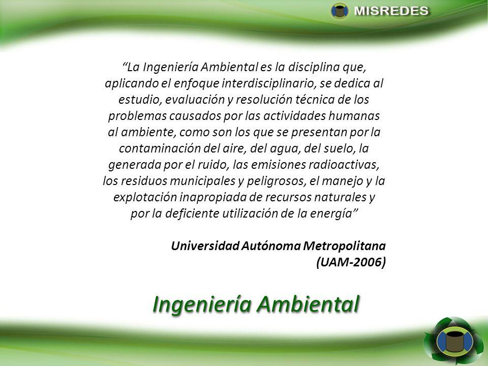 La ingeniería ambiental es la rama de la ingeniería que se encarga de analizar los problemas ambientales de forma integrada, teniendo en cuenta sus di