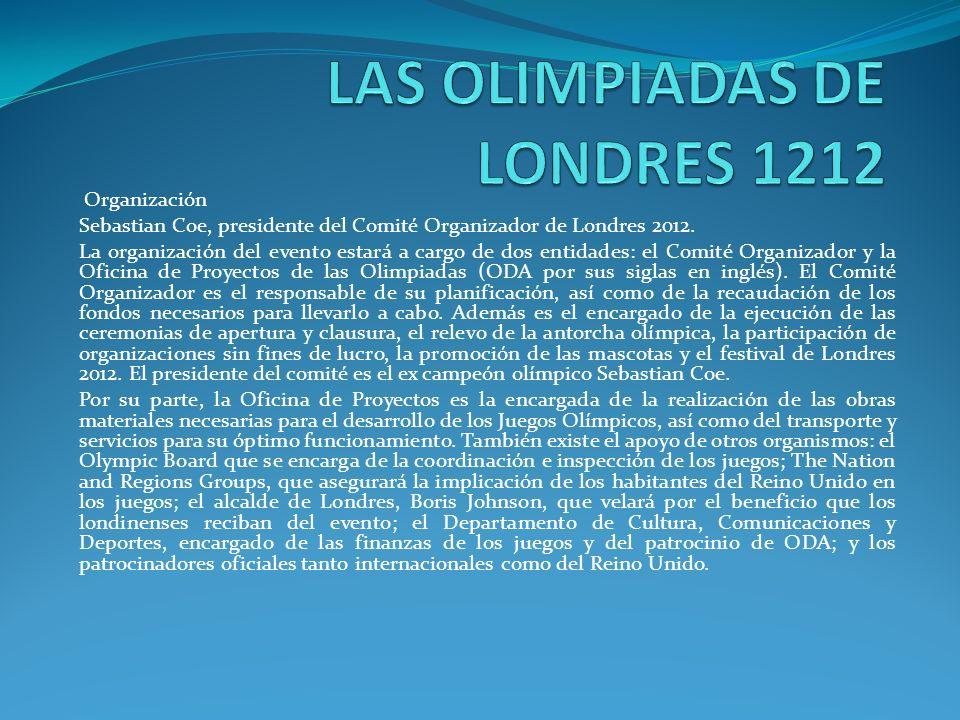 SEDES DE LAS OLIMPIADAS Las sedes de los juegos estarán repartidas en el Parque Olímpico de Londres, en varios sitios de la ciudad que también albergará dos sedes de no competición; y otros recintos afuera de la misma.