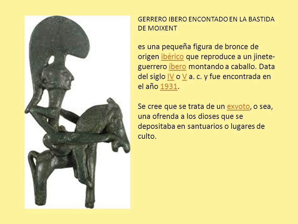 GERRERO IBERO ENCONTADO EN LA BASTIDA DE MOIXENT es una pequeña figura de bronce de origen ibérico que reproduce a un jinete- guerrero íbero montando