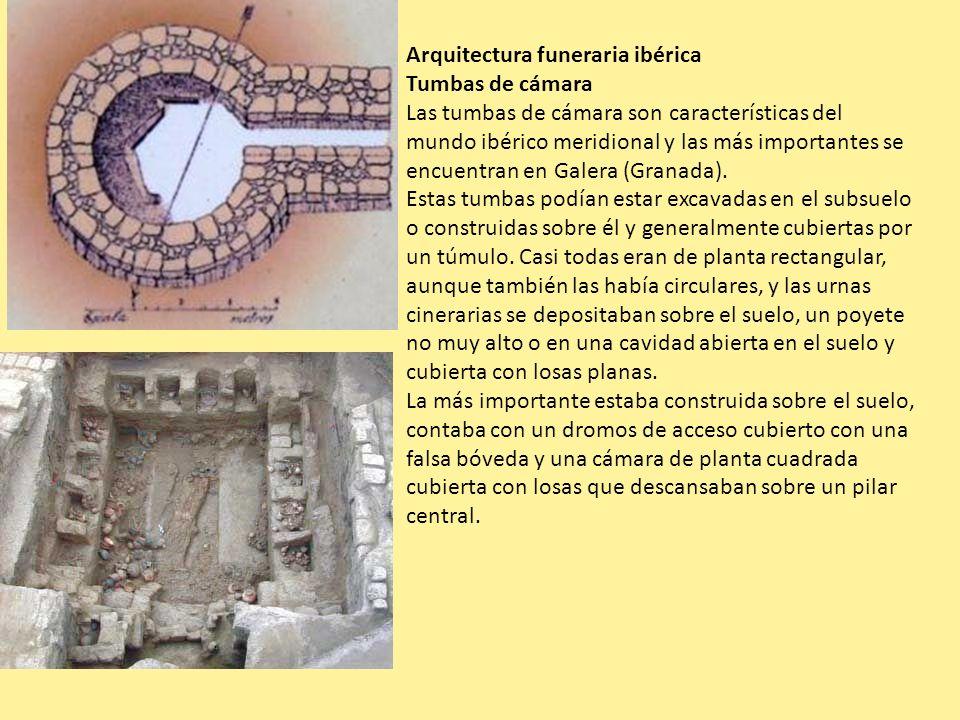 Arquitectura funeraria ibérica Tumbas de cámara Las tumbas de cámara son características del mundo ibérico meridional y las más importantes se encuent