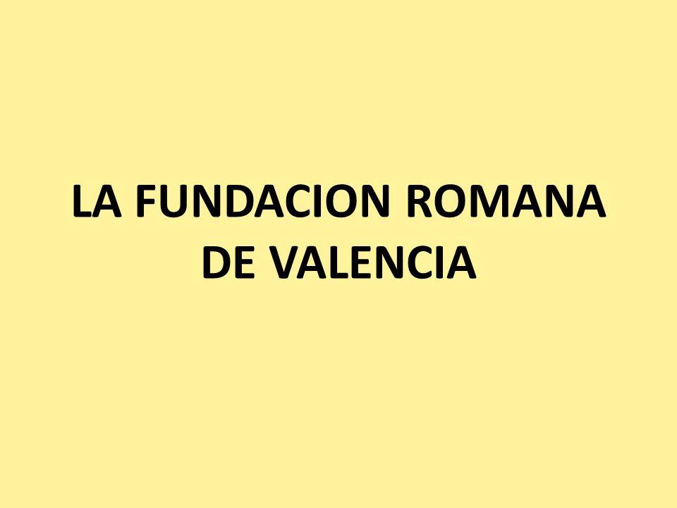 LA FUNDACION ROMANA DE VALENCIA