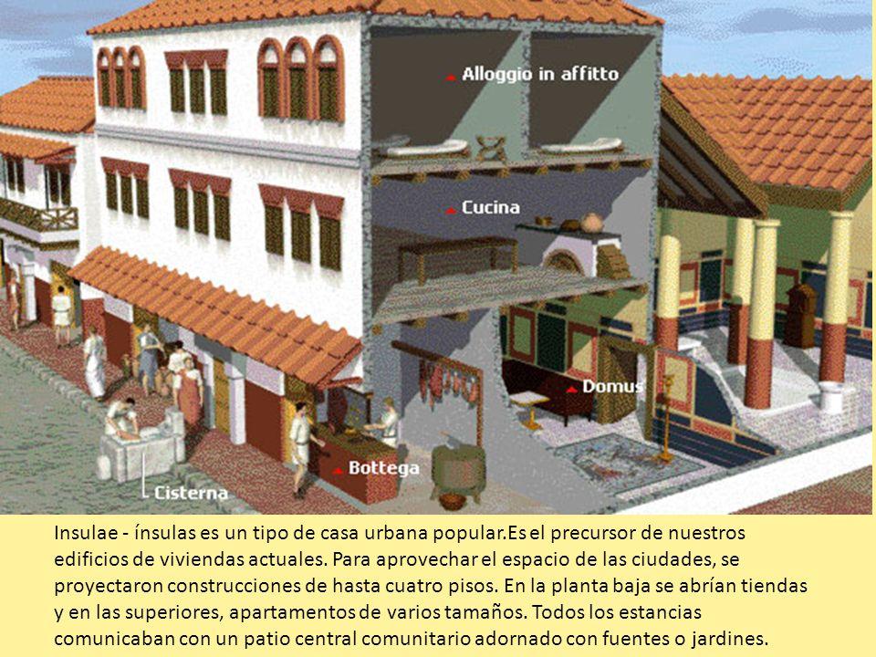 Insulae - ínsulas es un tipo de casa urbana popular.Es el precursor de nuestros edificios de viviendas actuales. Para aprovechar el espacio de las ciu