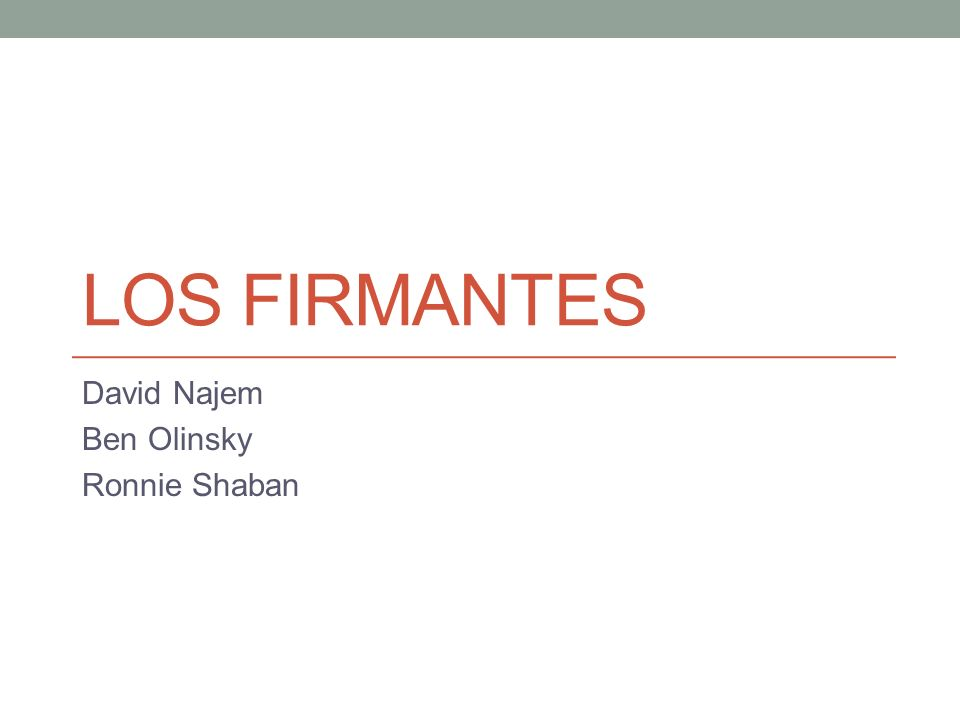 LOS FIRMANTES David Najem Ben Olinsky Ronnie Shaban