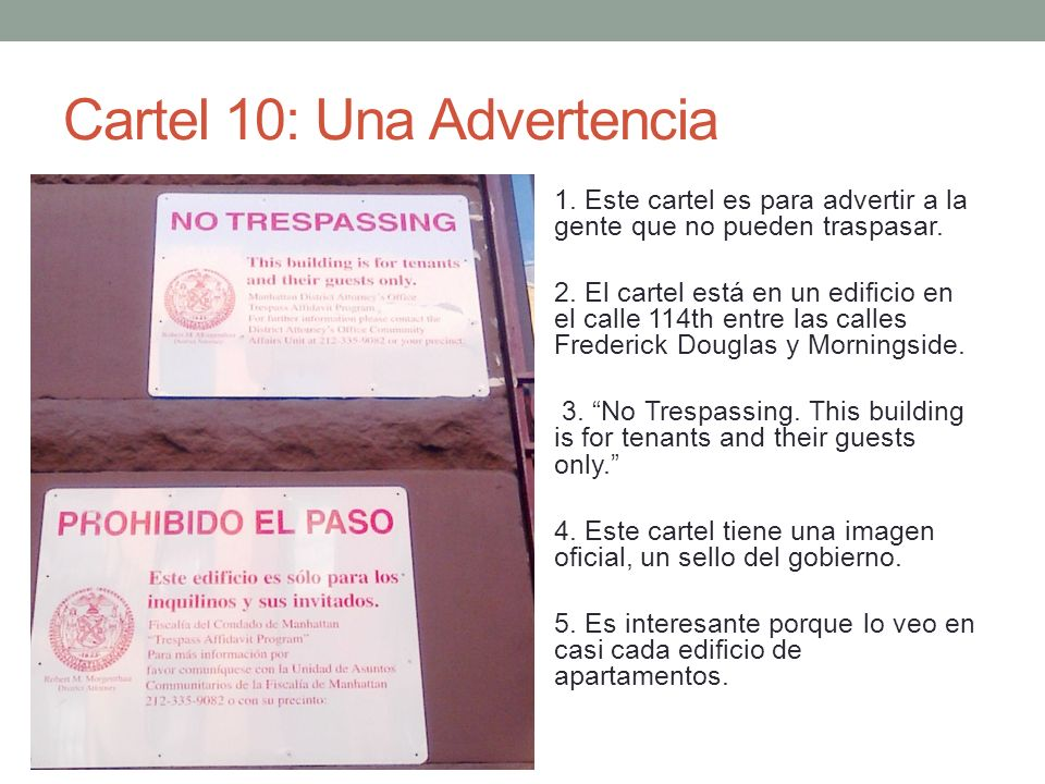 Cartel 10: Una Advertencia 1.Este cartel es para advertir a la gente que no pueden traspasar.