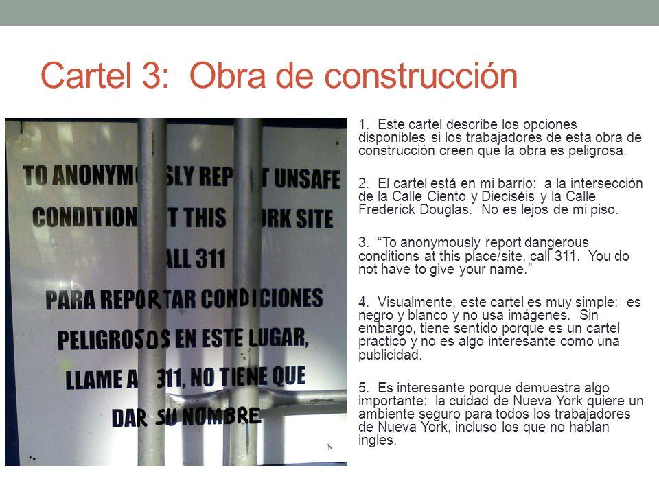 Cartel 3: Obra de construcción 1. Este cartel describe los opciones disponibles si los trabajadores de esta obra de construcción creen que la obra es