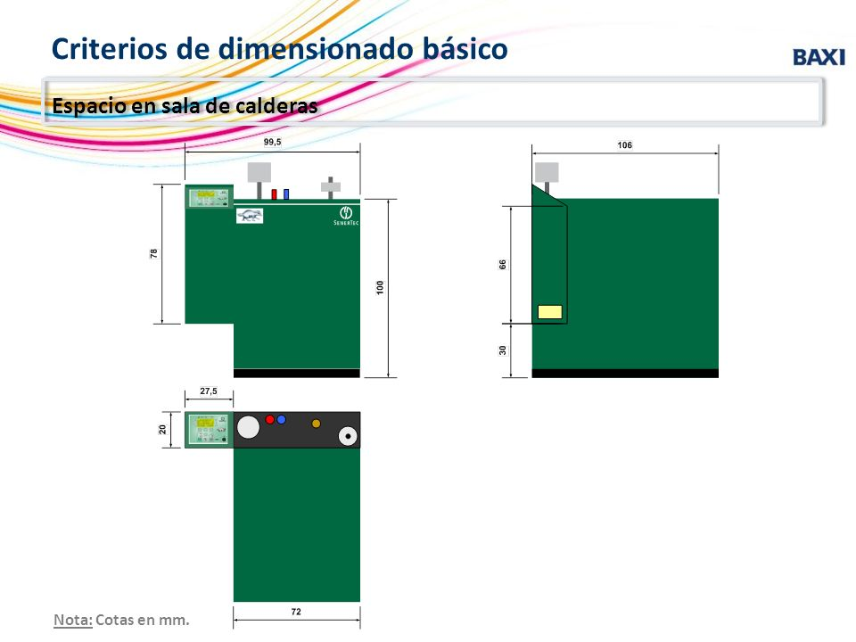 Nota: Cotas en mm. Espacio en sala de calderas Criterios de dimensionado básico