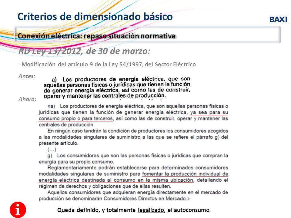 RD Ley 13/2012, de 30 de marzo: - Modificación del artículo 9 de la Ley 54/1997, del Sector Eléctrico Antes: Ahora: Queda definido, y totalmente legal