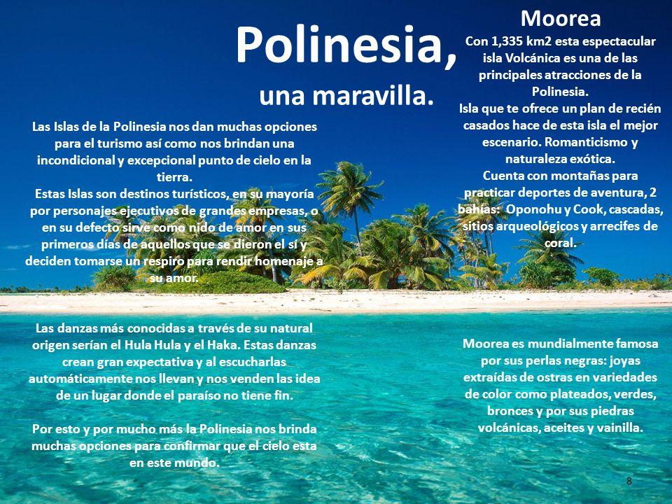 Polinesia, una maravilla. Las Islas de la Polinesia nos dan muchas opciones para el turismo así como nos brindan una incondicional y excepcional punto