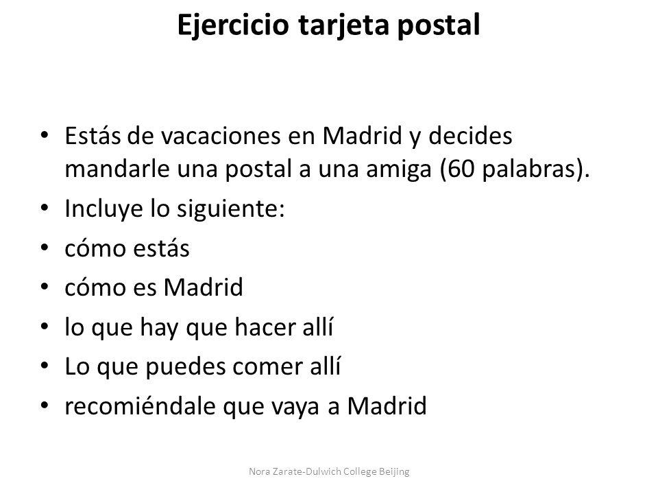 Ejercicio tarjeta postal Estás de vacaciones en Madrid y decides mandarle una postal a una amiga (60 palabras).