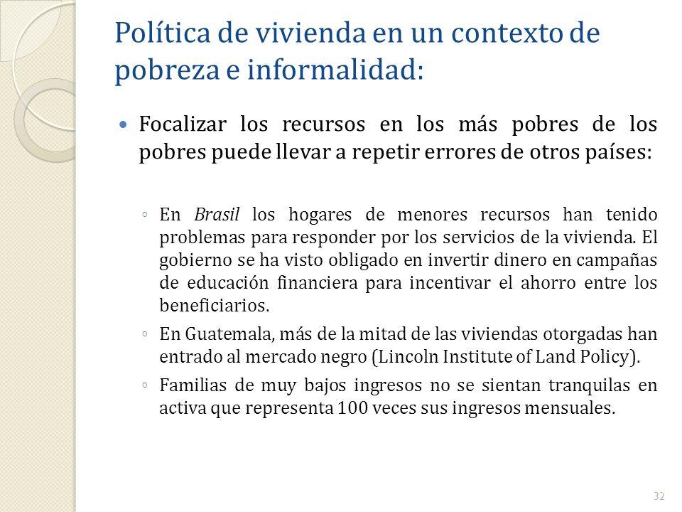 Focalizar los recursos en los más pobres de los pobres puede llevar a repetir errores de otros países: En Brasil los hogares de menores recursos han t