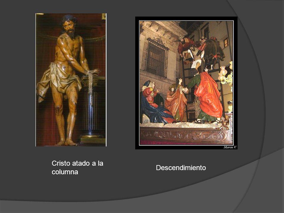 Cristo atado a la columna Descendimiento