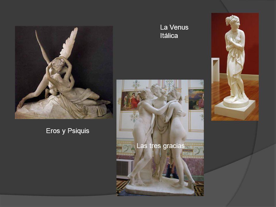 Eros y Psiquis La Venus Itálica Las tres gracias