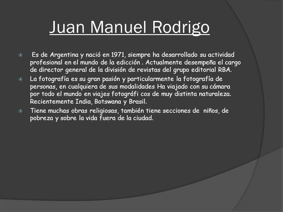 Juan Manuel Rodrigo Es de Argentina y nació en 1971, siempre ha desarrollado su actividad profesional en el mundo de la edicción. Actualmente desempeñ