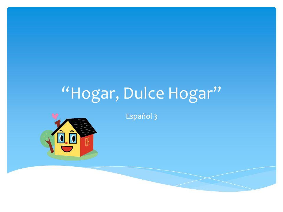 Hogar, Dulce Hogar Español 3