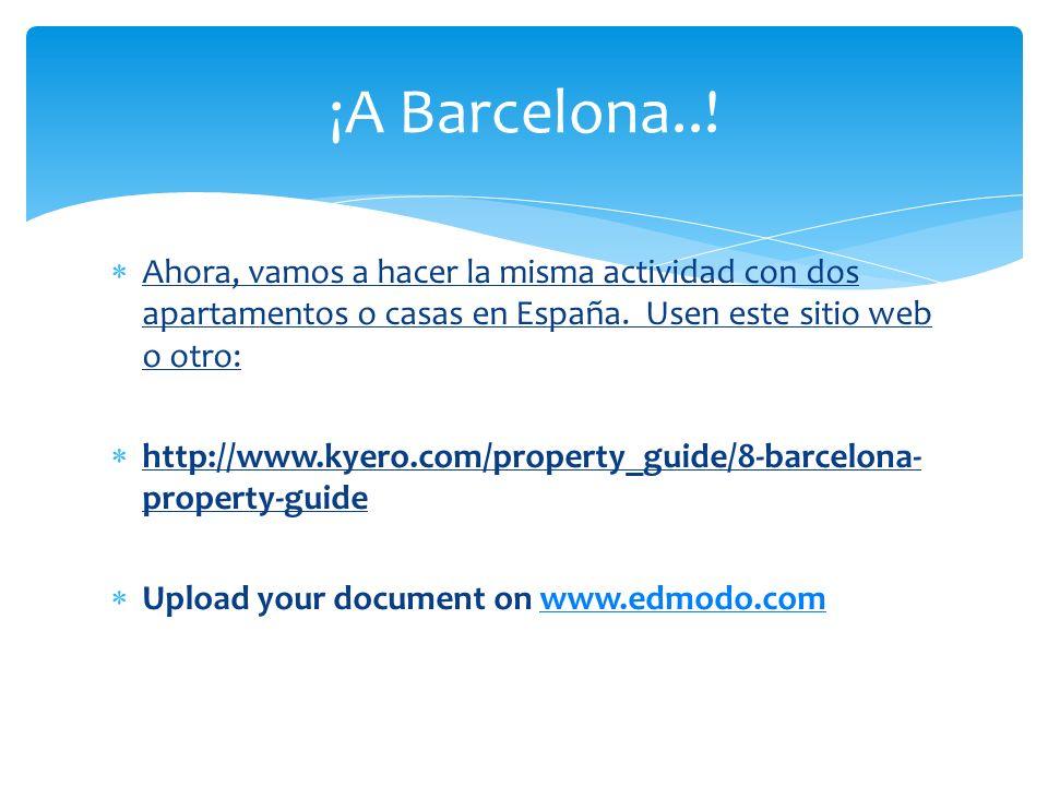 Ahora, vamos a hacer la misma actividad con dos apartamentos o casas en España.