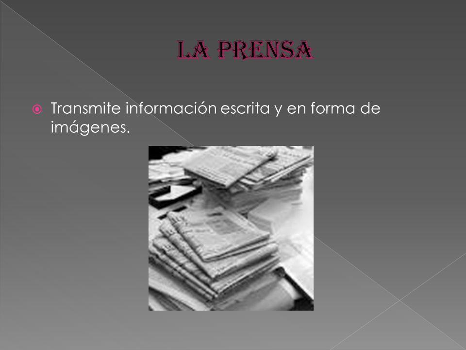 Transmite información escrita y en forma de imágenes.