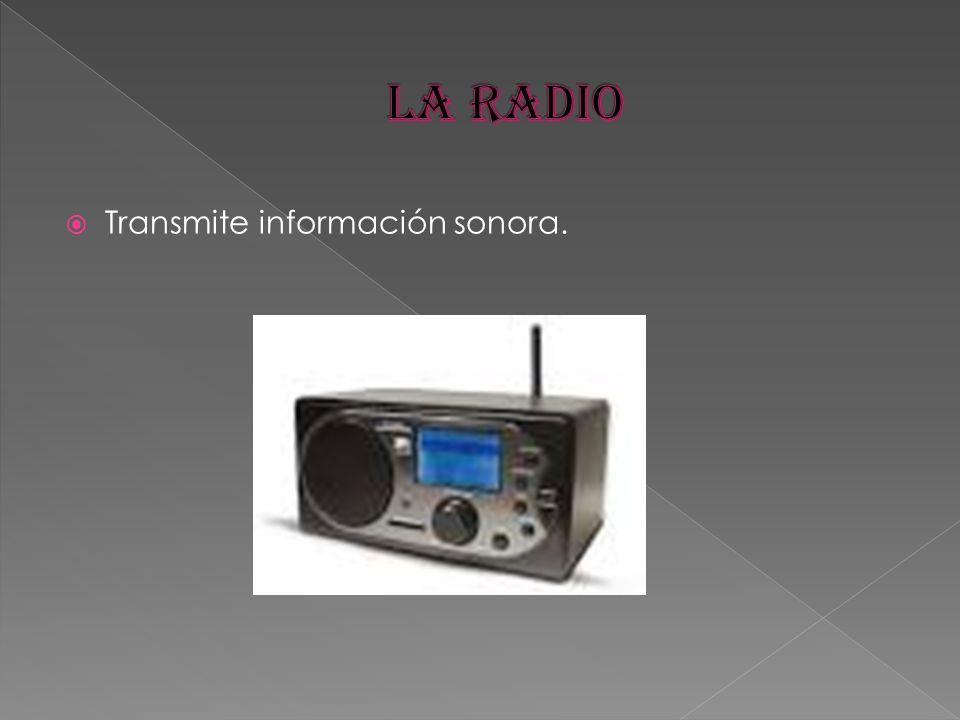 Transmite información sonora.