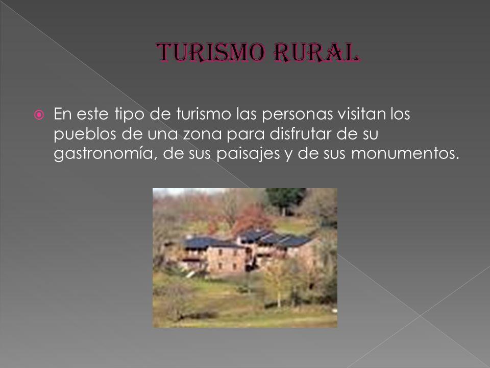 En este tipo de turismo las personas visitan los pueblos de una zona para disfrutar de su gastronomía, de sus paisajes y de sus monumentos.