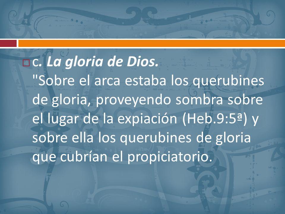 c. La gloria de Dios.