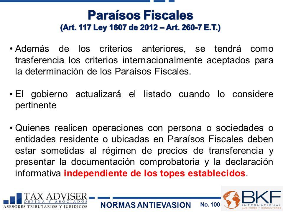 Además de los criterios anteriores, se tendrá como trasferencia los criterios internacionalmente aceptados para la determinación de los Paraísos Fisca