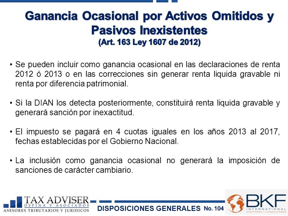 Se pueden incluir como ganancia ocasional en las declaraciones de renta 2012 ó 2013 o en las correcciones sin generar renta liquida gravable ni renta