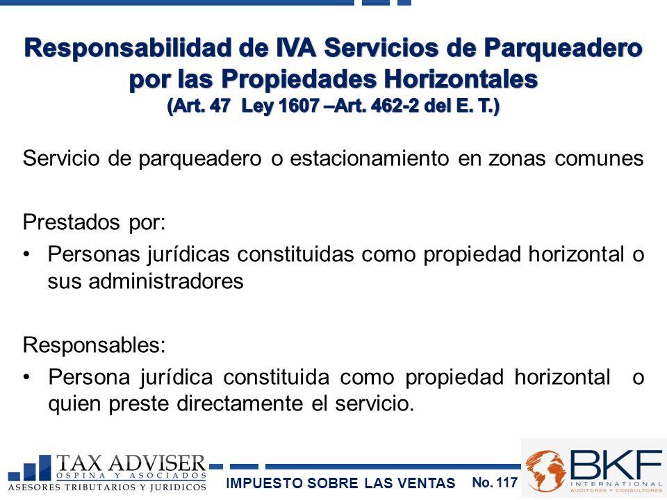 Servicio de parqueadero o estacionamiento en zonas comunes Prestados por: Personas jurídicas constituidas como propiedad horizontal o sus administrado